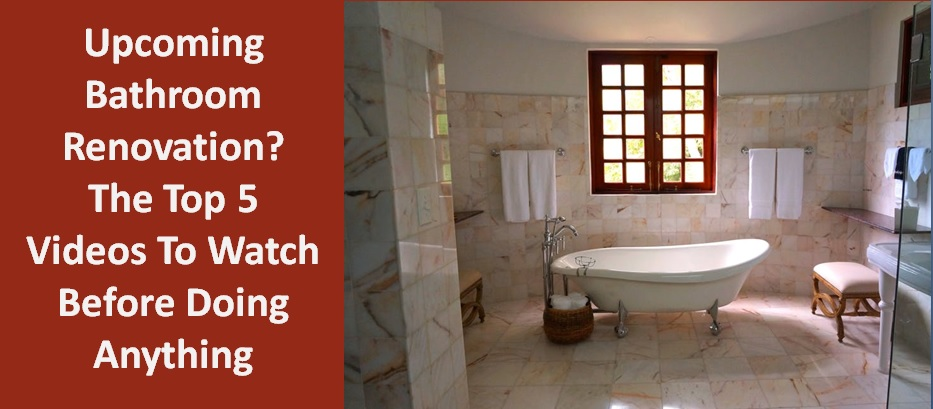 Upcoming Bathroom Renovation The Top Videos To Watch Before You - Bathroom renovation videos