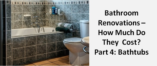 bathroom renovations - how much do they cost: bathtubs - graham's