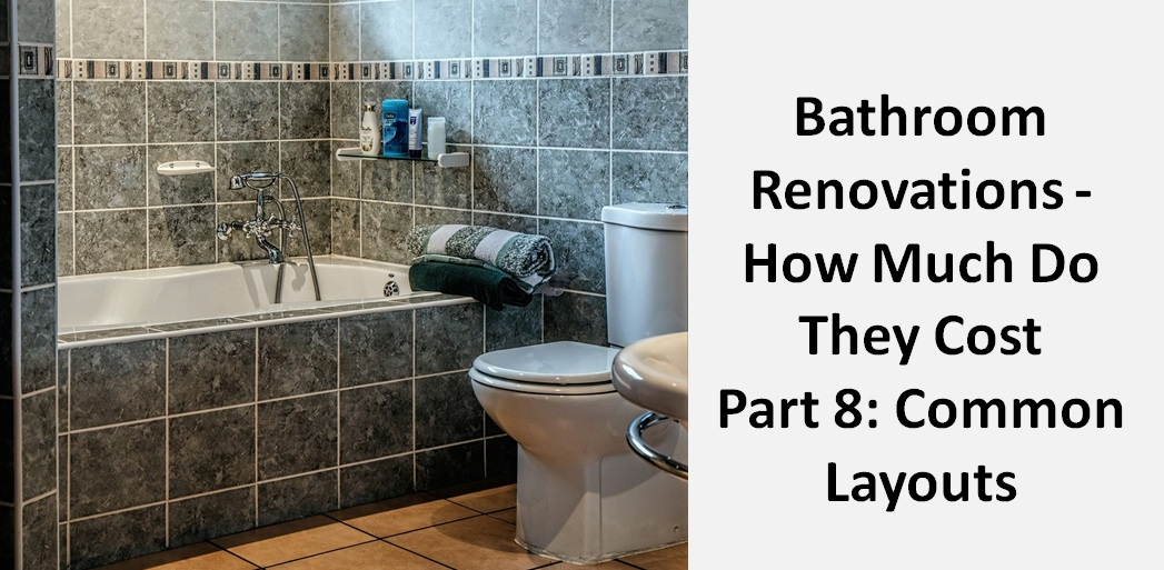 Bathroom Renovations - How Much Do They Cost: Common Layouts ... on
