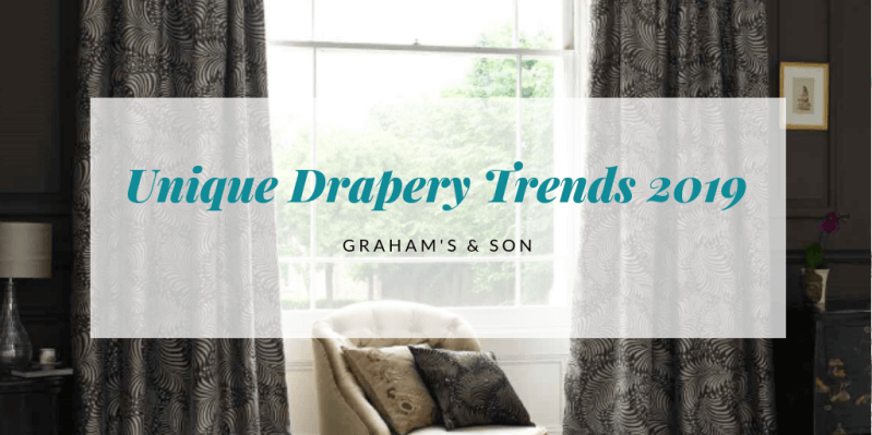 Unique drapery trends 2019 graham 39 s and son - Window treatment trends 2019 ...